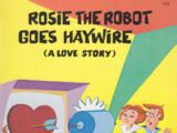 Rosie the Robot Goes Haywire