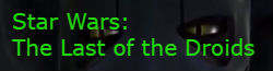 Star Wars: The Last of the Droids