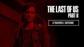 🇫🇷 THE LAST OF US PART II - À TRAVERS L'HISTOIRE (SANS SPOILERS) (VOSTFR) 🇫🇷