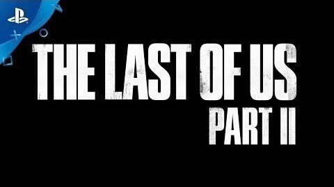 The Last of Us Part II - PGW 2017 Trailer PS4