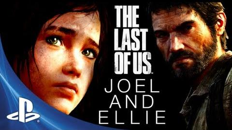 The Last of Us Development Series Episode 5 Joel and Ellie
