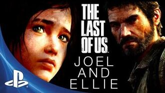 The Last of Us Development Series Episode 5 Joel and Ellie