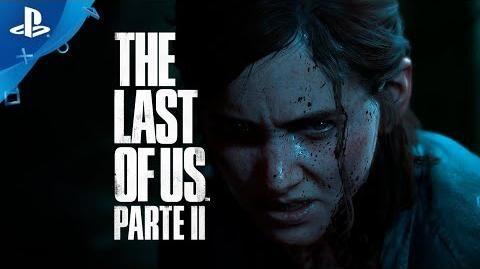 The Last of Us Parte II - Tráiler oficial de lanzamiento en ESPAÑOL PlayStation España