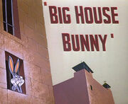 Big House Bunny Title