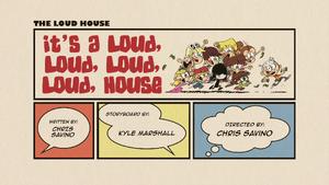 It's a Loud, Loud, Loud, Loud, House