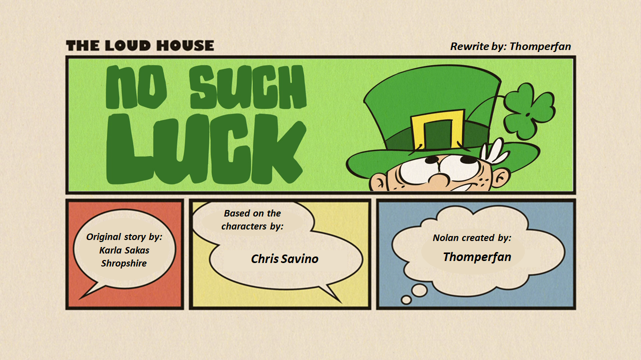 User blog:Thomperfan/No such luck (My version) | The Loud House
