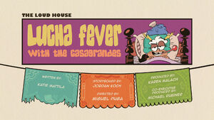 Lucha Fever with the Casagrandes Title Card