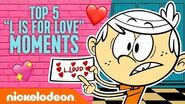 """Top 5 """"L is For Love"""" Moments The Loud House Valentine's Day Special 💖 Nick"""