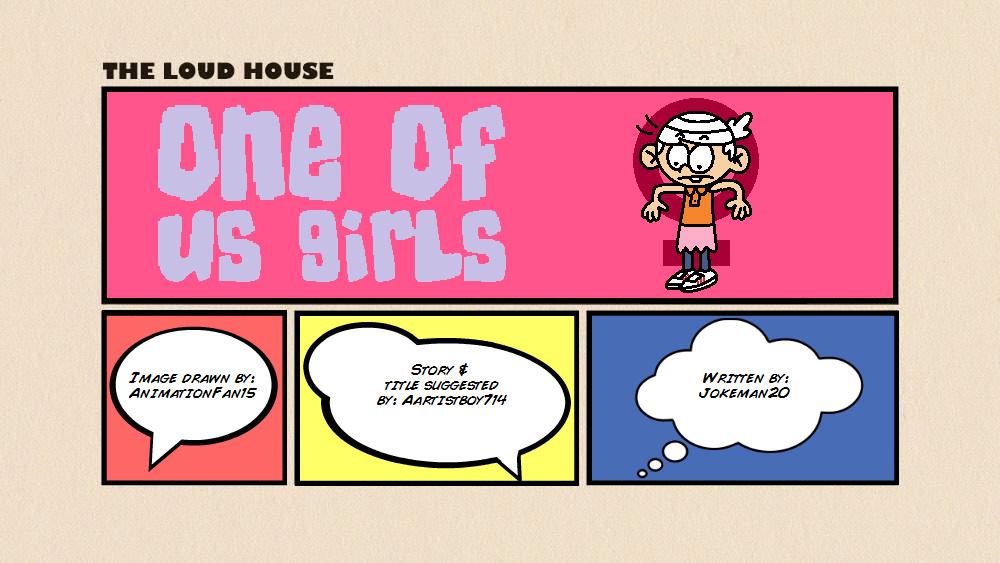 User blog:Jokeman20/Fanfiction - One of Us Girls | The Loud House