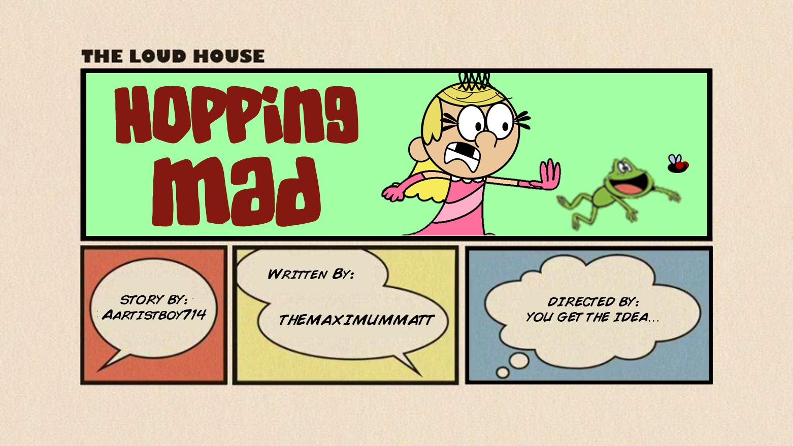 User blog:TheMaximumMatt/Fanfiction - Hopping Mad | The Loud House
