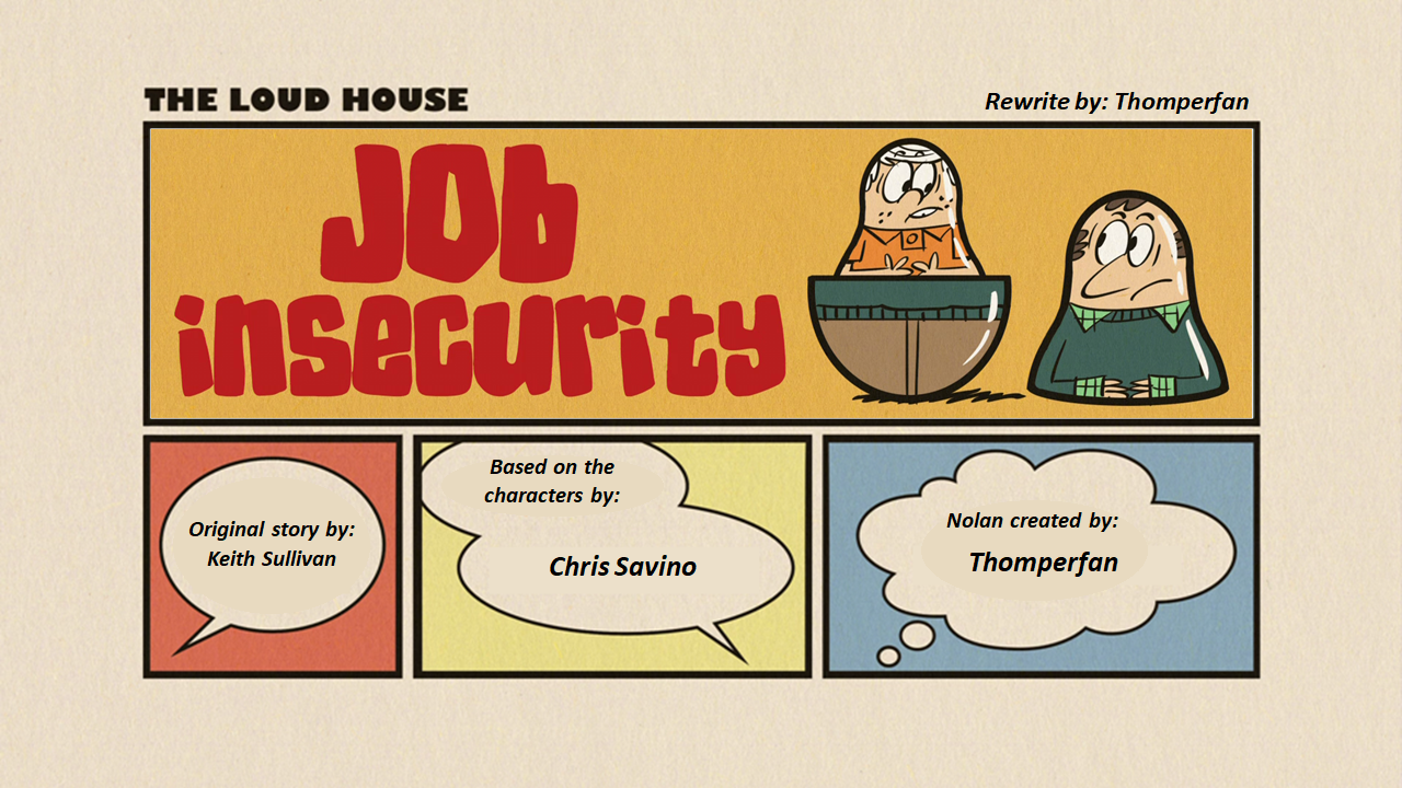 User blog:Thomperfan/Job Insecurity (my version) | The Loud