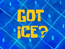 GOT ICE