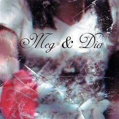 Meg and dia
