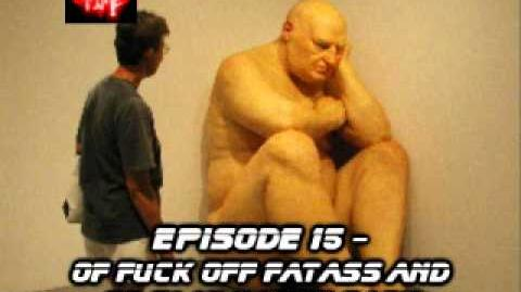 Fatty Time Episode 15 - Of Fuck Off Fatass and Go Play Happy Sack