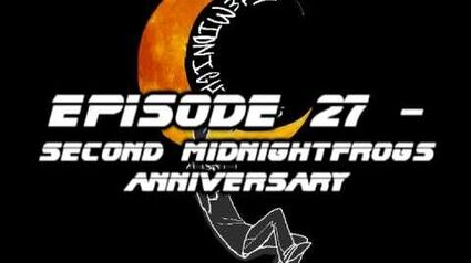 TheMidnightFrogs Podcast Episode 27 - Second MidnightFrogs Anniversary
