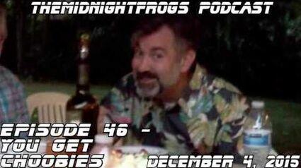 Podcast 46 - You Get Choobies