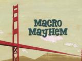 Macro Mayhem