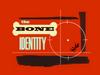 TheBoneIdentityTitle