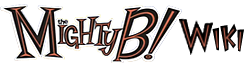 The Mighty B! Wiki