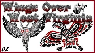 Wings Over West Virginia Ep2- MothMan Origins and Explanations