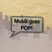 Musik goes pop