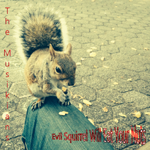 Evil Squirrel Will Eat Your Nuts
