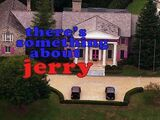 There's Something About Jerry...