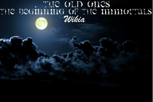 The Old Ones & The Immortal Chronicles Wiki
