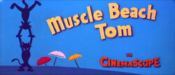 Muscle Beach Tom Title Card