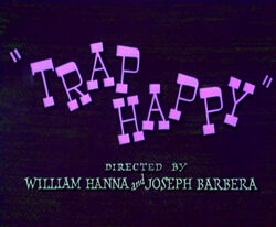 Trap Happy Titles