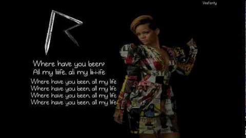 Rihanna - Where Have You Been (Lyrics video)