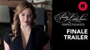 Pretty Little Liars The Perfectionists Season 1 Finale Trailer Prepare To Be Shocked