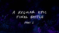S8E27 A Regular Epic Final Battle Part 1 Title Card