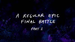 S8E27 A Regular Epic Final Battle Part 1 Title Card