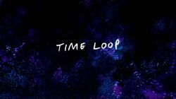 Sh11 Time Loop Title Card