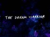 The Dream Warrior