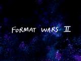 Format Wars II