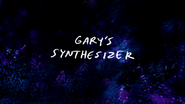 S7E23 Gary's Synthesizer Title Card