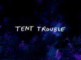 Tent Trouble/Gallery