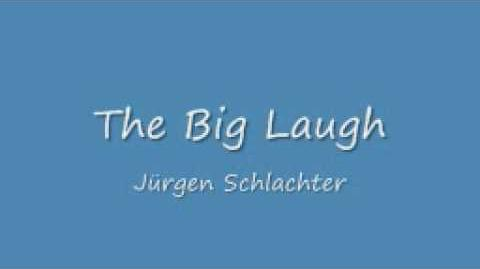 The Big Laugh - Jürgen Schlachter