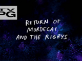 Return of Mordecai and the Rigbys