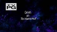 Skips vs. Technology Titlecard