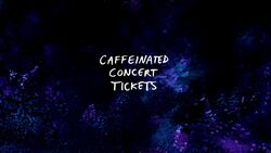 Caffeinated Concert Tickets TC