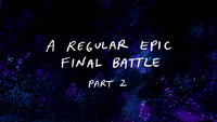 S8E27 A Regular Epic Final Battle Part 2 Title Card