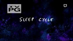 S7E11 Sleep Cycle Title Card