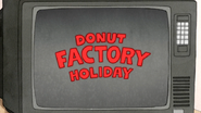 S7E20.007 Donut Factory Holiday Title