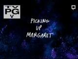 Picking Up Margaret