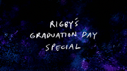 S7E36 Rigby's Graduation Day Special Title Card