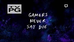 S6E19 Gamers Never Say Die
