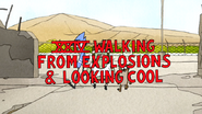 S5E13.069 XXIV. Walking From Explosions & Looking Cool
